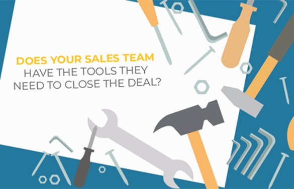 Does your sales team have the tools they need to close the deal?